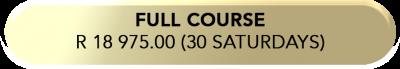 full course R 18 975.00 (30 saturdays)