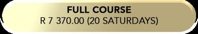 full course R 7 370.00 (20 saturdays)